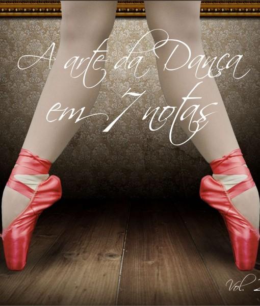 A arte da danca em 7 notas vol. II